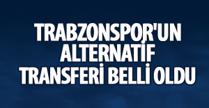 Trabzonspor'un alternatif transferi belli oldu